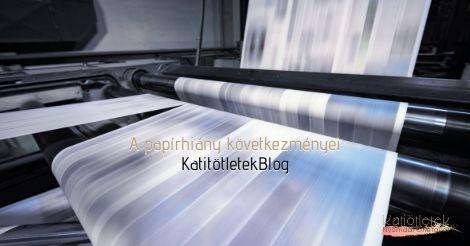 A papírhiány következményei a nyomdaiparban - KatiötletekBlog